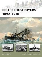 British Destroyers 1892-1918 (New Vanguard)