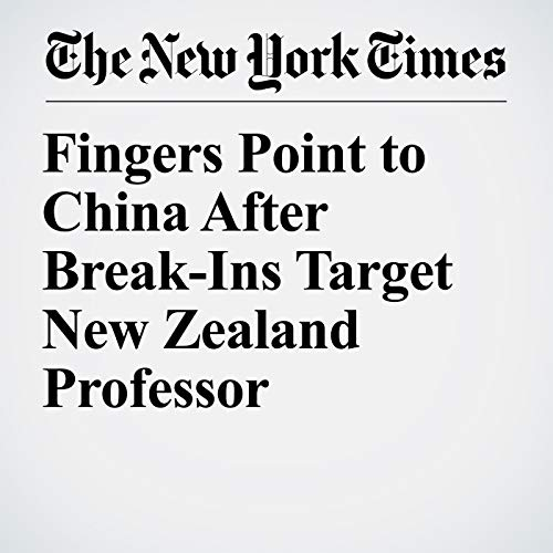 Fingers Point to China After Break-Ins Target New Zealand Professor copertina