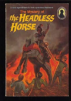 The Mystery of the Headless Horse - Book #26 of the Alfred Hitchcock and The Three Investigators