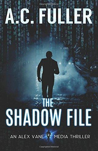 Download The Shadow File (Alex Vane Media Thriller) 1978477554
