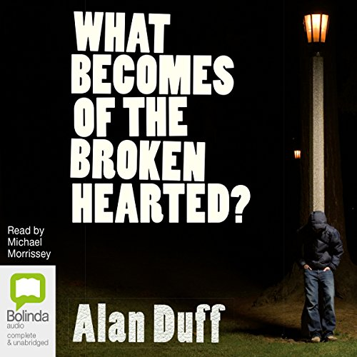 What Becomes of the Broken Hearted? audiobook cover art