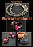 Wire Wrap tutorial. Step by step master classes. Jewelrys with their own hands.