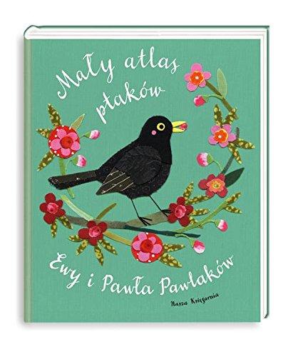 Maly atlas ptakow Ewy i Pawla Pawlakow