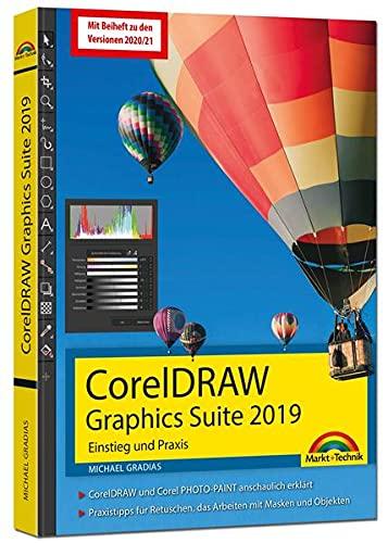 CorelDRAW Graphics Suite 2021 - 2019 – Einstieg und Praxis: - Das Handbuch zur Software