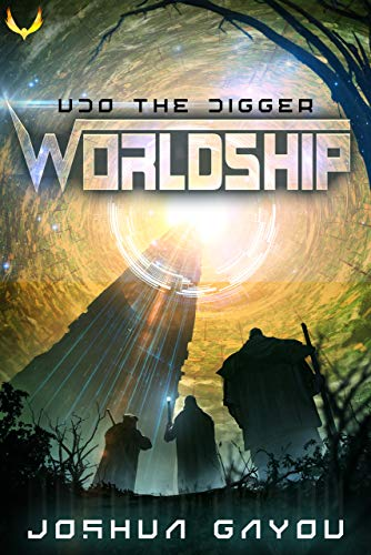 Worldship: Udo the Digger: (Worldship Series Book 1) by [Joshua Gayou]