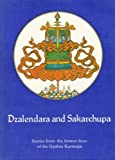 Dzalendara and Sakarchupa: Stories from long, long ago of the former lives of the Gyalwa Karmapa