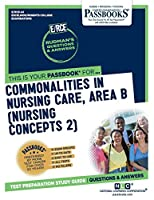 Commonalities In Nursing Care, Area B (Nursing Concepts 2)