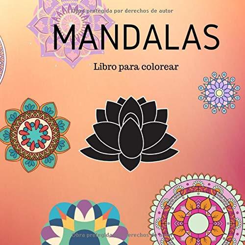 Mandalas Libro para colorear: Libro Para Colorear Fácilmente Para Adultos: Para Personas Mayores, Principiantes y Niños