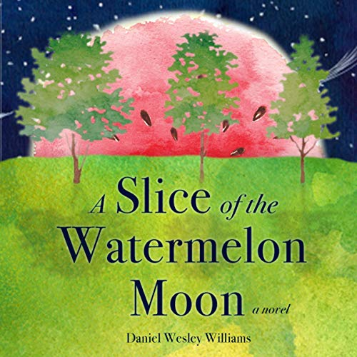 A Slice of the Watermelon Moon cover art