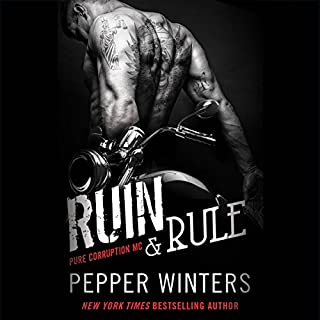 Ruin & Rule     Pure Corruption MC Series, Book 1              By:                                                                                                                                 Pepper Winters                               Narrated by:                                                                                                                                 Kelsi Nesser                      Length: 15 hrs and 43 mins     16 ratings     Overall 4.4