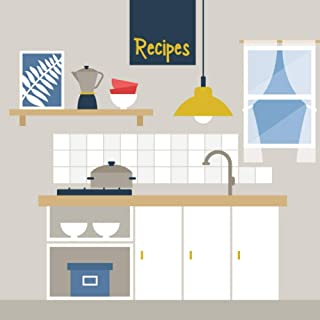 Recipes: Recipe Journal, 100 blank recipe pages for you to write in and organise your favourite foods and family meals
