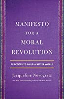 Manifesto for a Moral Revolution: Ideas You Can Use to Change the World (International Edition)