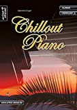 Chill-out Piano: Seventeen Romantic and Jazzy Impressions / With Easy Improvisation Parts