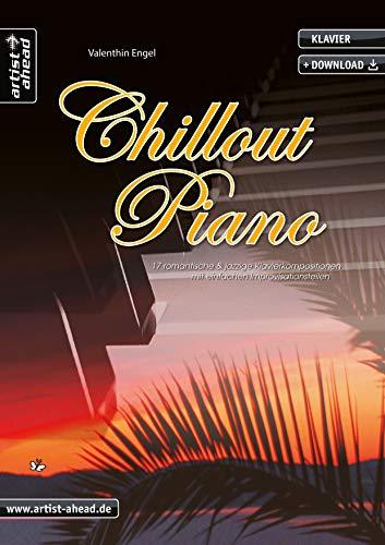 Chillout Piano: 17 romantische & jazzige Klavierkompositionen mit einfachen Improvisationsteilen (inkl. Download). Gefühlvolle Spielstücke. Klaviernoten. Café del Mar. Lounge.