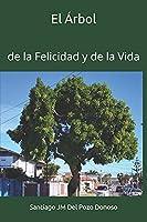 El Árbol: de la Felicidad y de la Vida