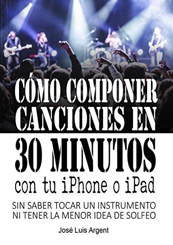 CÓMO COMPONER CANCIONES EN 30 MINUTOS CON TU IPHONE O IPAD: Con ...