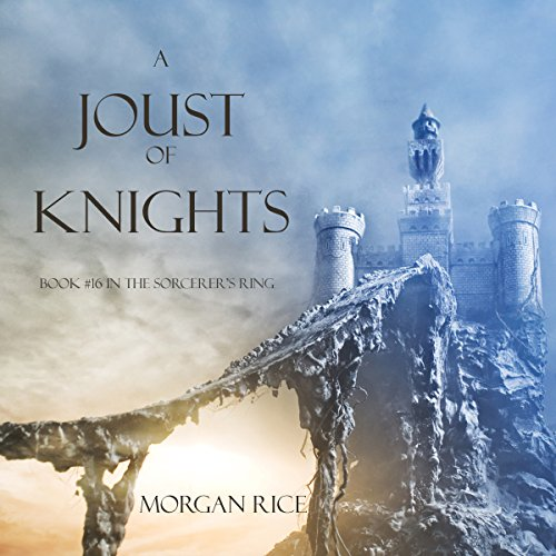 A Joust of Knights (Book #16 in the Sorcerer's Ring) audiobook cover art