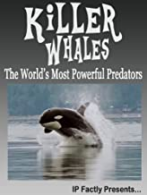 Killer Whales! The World's Most Powerful Predators! Incredible Facts, Photos and Video Links to Orca Whales. (Amazing Anim...