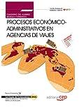 Cuaderno del Alumno Procesos Económico-Administrativos en Agencias de Viajes (MF0267_3). Certificados de Profesionalidad Venta de Productos y ... (HOTG0208) (Cp - Certificado Profesionalidad)