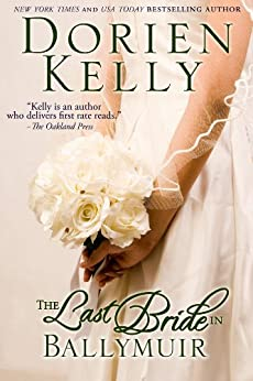 The Last Bride in Ballymuir (Ballymuir Series Book 1) by [Dorien Kelly]