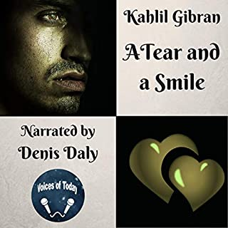A Tear and a Smile                   By:                                                                                                                                 Kahlil Gibran                               Narrated by:                                                                                                                                 Denis Daly                      Length: 1 hr and 42 mins     Not rated yet     Overall 0.0