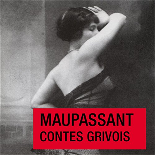 Contes grivois                   By:                                                                                                                                 Guy de Maupassant                               Narrated by:                                                                                                                                 Sophie Duez                      Length: 1 hr and 16 mins     1 rating     Overall 4.0
