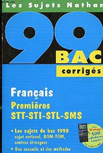BAC 98/99 FRANCAIS 1ERE STT-STI-STL-SMS. Corrigés (Anncorlyc)