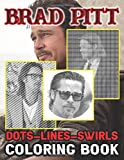 Brad Pitt Dots Lines Swirls Coloring Book: Wonderful Brad Pitt Adults Dots-Lines-Swirls Activity Books (Exclusive Illustrations)