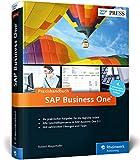 SAP Business One: Das Praxishandbuch für Einsteiger und Anwender: Aktuell zu Release 9.2 (SAP PRESS) - Robert Mayerhofer