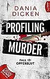 Profiling Murder - Fall 10 von Dania Dicken