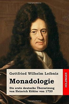 Monadologie: Die Erste Deutsche Ubersetzung Von Heinrich Kohler Von 1720