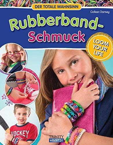 RUBBERBAND SCHMUCK: Loom your Life - Der totale Wahnsinn by Colleen Dorsey(29. November 2013)