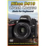 Nikon D610 Crash Course Training Tutorial DVD | Made for Beginners!