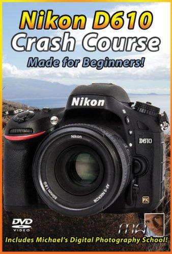 Nikon D610 Crash Course Training Tutorial DVD | Made for Beginners!