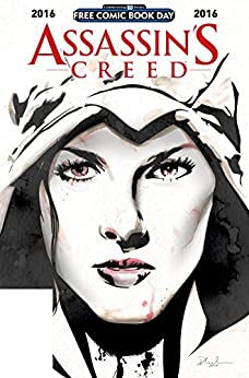 Assassin's Creed: Free Comic Book Day 2016 by [Anthony Del Col, Conor McCreery, Fred Van Lente, Neil Edwards, Dennis Calero]