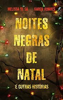 Noites Negras de Natal e outras histórias por [Karen Alvares, Melissa de Sá]