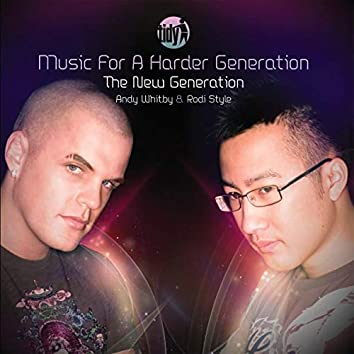 Music For A Harder Generation - The New Generation