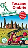 Guide du Routard Toscane, Ombrie 2017