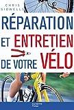 Réparation et entretien de votre vélo - Hachette Pratique - 26/01/2005