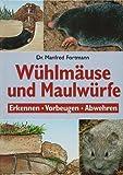 Wühlmäuse und Maulwürfe : Erkennen, Vorbeugen, Abwehren.