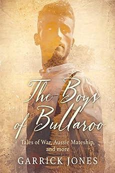 [Garrick Jones]のThe Boys of Bullaroo: Tales of War, Aussie Mateship and more (English Edition)