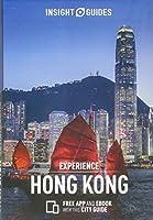 Insight Guides Experience Hong Kong (Travel Guide with Free eBook) (Insight Experience Guides)