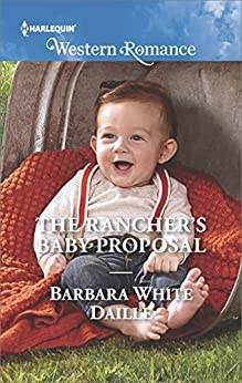 The Rancher's Baby Proposal (The Hitching Post Hotel Book 6) by [Barbara White Daille]
