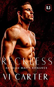 Reckless: An Irish Mafia Romance (Wild Irish Book 0) by [Vi Carter]