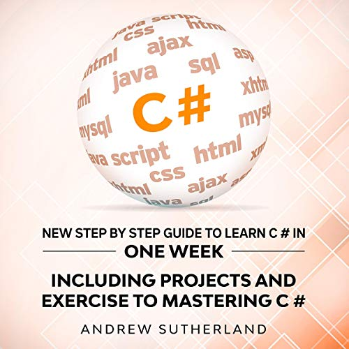 C#: New Step by Step Guide to Learn C # in One Week cover art