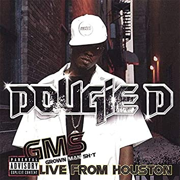 G.M.S. Grown Man Shit (Live from Houston)