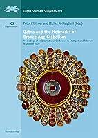 Qatna and the Networks of Bronze Age Globalism: Proceedings of an International Conference in Stuttgart and Tubingen in October 2009 (Qatna-studien. Supplementa)