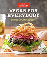 Vegan for Everybody: Foolproof Plant-Based