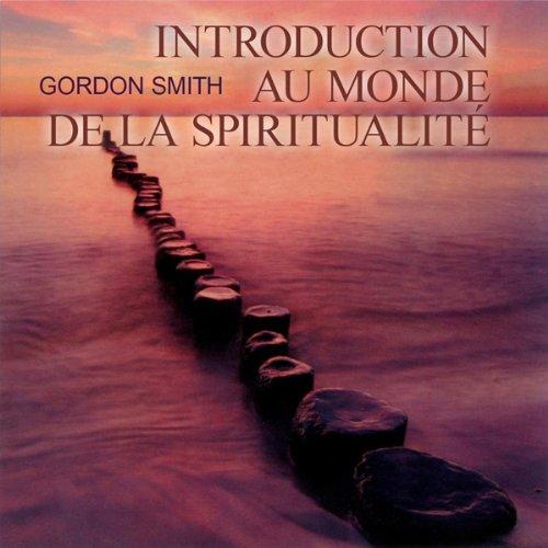 Couverture de Introduction au monde de la spiritualité