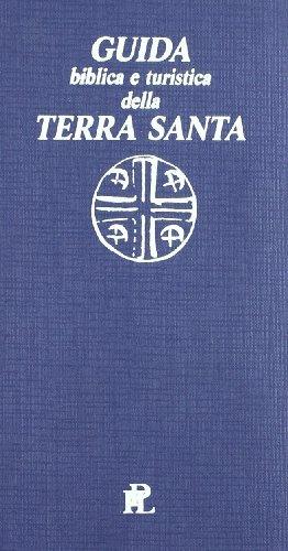 Guida biblica e turistica della Terra Santa